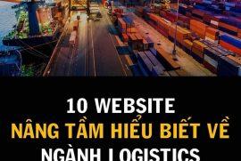 10 WEBSITE NÂNG TẦM HIỂU BIẾT VỀ NGÀNH LOGISTICS